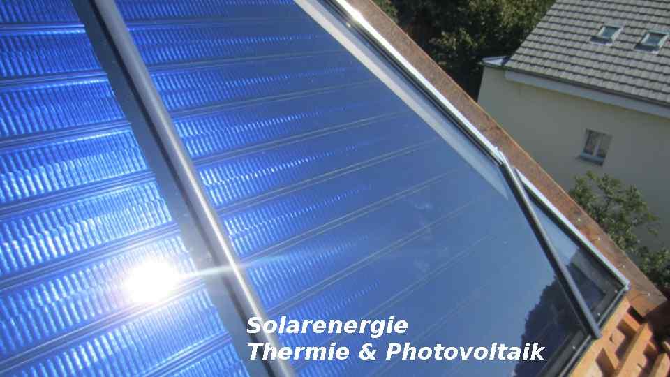 Solaranlage thermie und Photovoltaik